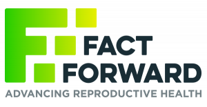 Fact Forward: Advancing Reproductive Health